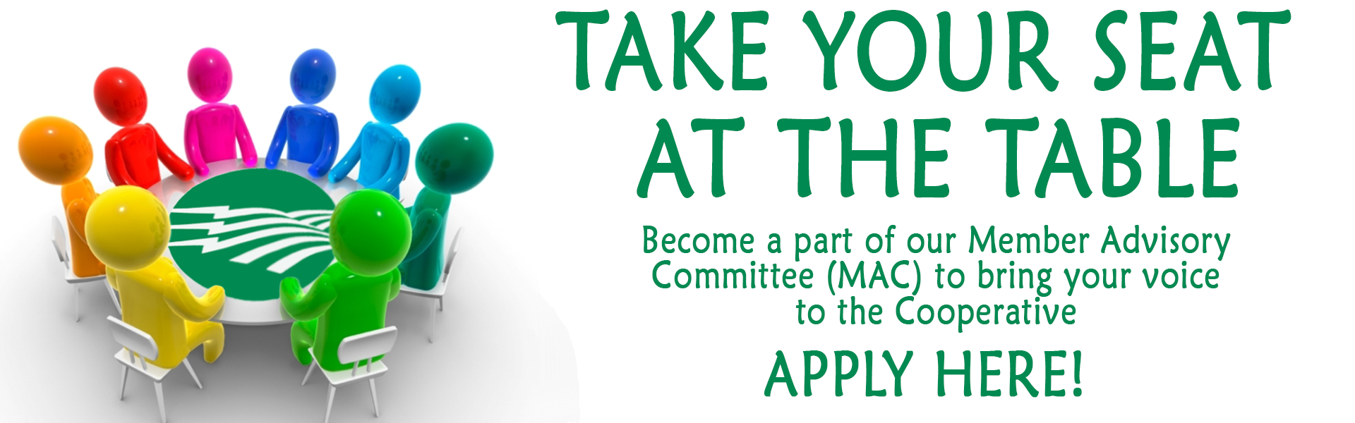 Take your seat at the table -- Apply to our Member Advisory Committee!